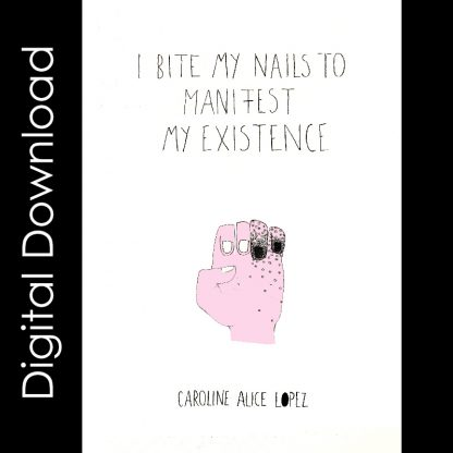 i bite my nails to manifest my existence front cover